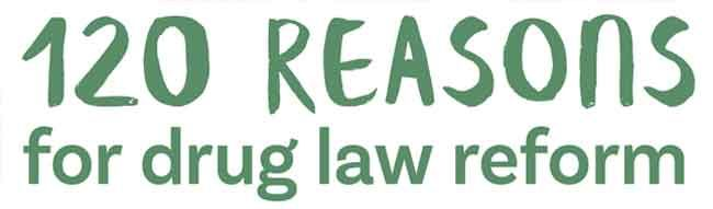 120 Reasons for drug law reform