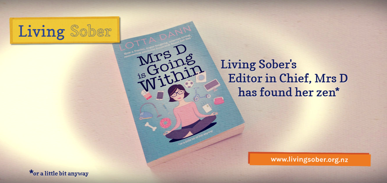 "Living Sober online alcohol recovery community Editor in Chief, Mrs D finds her zen in new book ""Mrs D is going within"""